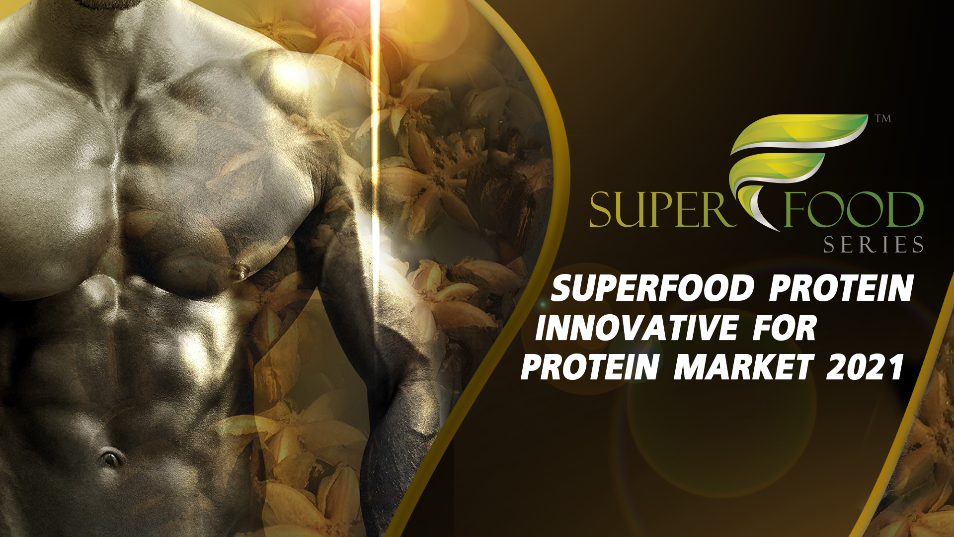 Sacha inchi superfood protein innovative for protein market 2021